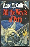 All the Weyrs of Pern Anne McCaffrey