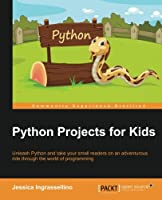 Python Projects for Kids Front Cover