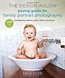 Design Aglow Posing Guide for Family Portrait Photography, The