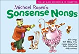 Sonsense Nongs: Michael Rosen's Book of Silly Songs, Daft Ditties, Crazy Croons, Loony Lyrics, Batty Ballads (Songbooks)