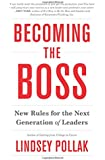 Becoming the Boss: New Rules for the Next Generation of Leaders