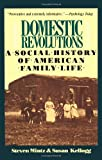 Domestic Revolutions: A Social History Of American Family Life (002921291X) by Steven Mintz