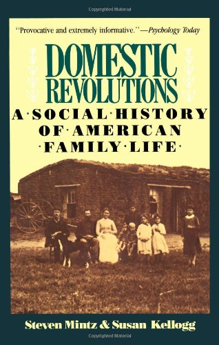 Domestic Revolutions: A Social History Of American Family...