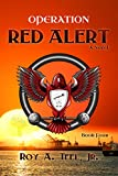 Operation Red Alert (The Iron Eagle Series Book 4)
