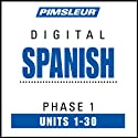 Spanish Phase 1, Units 1-30: Learn to Speak and Understand Spanish with Pimsleur Language Programs