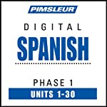 Spanish Phase 1, Units 1-30: Learn to Speak and Understand Spanish with Pimsleur Language Programs | Pimsleur