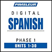 Spanish Phase 1, Units 1-30: Learn to Speak and Understand Spanish with Pimsleur Language Programs | [Pimsleur]
