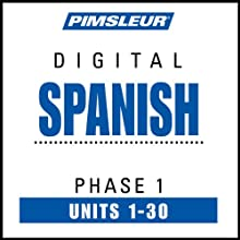 Spanish Phase 1, Units 1-30: Learn to Speak and Understand Spanish with Pimsleur Language Programs  by Pimsleur