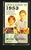 Jack & Susan in 1953 (0345323661) by McDowell, Michael
