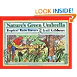Nature's Green Umbrella: Tropical Rain Forests, by Gail Gibbons