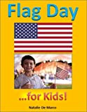 Childrens Education Books: Flag Day for Kids - Discover the History and Traditions of Flag Day and the American Flag! (Easy Readers for Kindle)