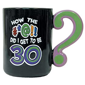 Funny 30th birthday gift: How the #*@!! did I get to be 30?