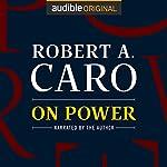 On Power   Robert A. Caro