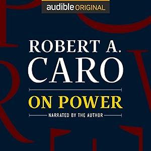 On Power Hörbuch von Robert A. Caro Gesprochen von: Robert A. Caro