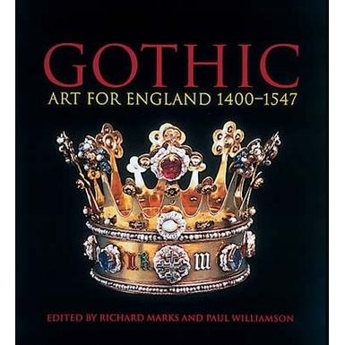 Gothic: Art for England 1400-1547 (Paperback)