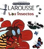 Mi Pequena Enciclopedia Larousse Los Insectos (Spanish Edition)