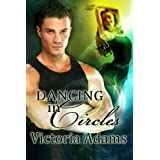 Dancing in Circles (Circles Trilogy Book 1) ~ Victoria Adams