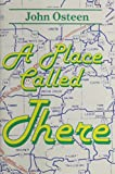 A Place Called There (0912631198) by John Osteen
