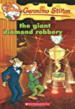 The Giant Diamond Robbery (Geronimo Stilton)