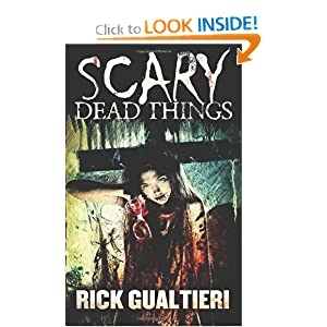 Scary Dead Things (The Tome of Bill) (Volume 2) by Rick Gualtieri