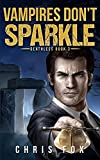 Vampires Don't Sparkle: Deathless Book 3