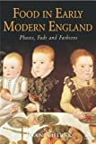 Joan Thirsk Food in Early Modern England: Phases, Fads, Fashions, 1500-1760