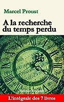 A la recherche du temps perdu (Edition enrichie): L'int�grale des 7 livres
