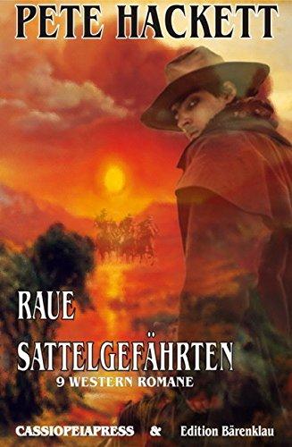Raue Sattelgefährten - 9 Western Romane: 1116 Taschenbuchseiten Cassiopeiapress Spannung/ Edition Bärenklau (German Edition)
