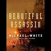 Beautiful Assassin: A Novel | [Michael White]