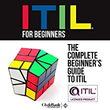 ITIL for Beginners: The Complete Beginner's Guide to ITIL | Livre audio Auteur(s) :  ClydeBank Technology Narrateur(s) : Amy Barron Smolinski