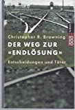 Der Weg zur Endlösung. Sachbuch,  Band 61344 (3499613441) by Christopher R. Browning