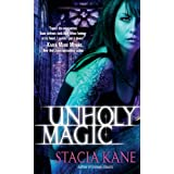 Unholy Magic (Downside Ghosts) ~ Stacia Kane