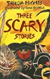 Three Scary Stories (1405660848) by Hughes, Frieda