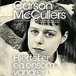 Hjertet er en ensom vandrer | Carson McCullers
