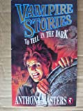 Vampire Stories to Tell in the Dark (0140369546) by Anthony Masters