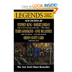 Legends: Stories By The Masters of Modern Fantasy by Robert Silverberg, Stephen King, Robert Jordan and Orson Scott Card