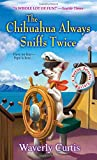 The Chihuahua Always Sniffs Twice (A Barking Detective Mystery)