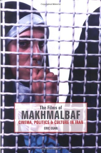 Films of Makhmalbaf: Cinema, Politics and Culture in Iran