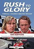 Rush to Glory: FORMULA 1 Racings Greatest Rivalry