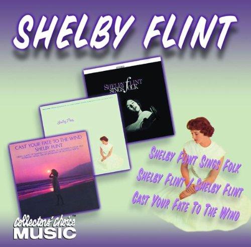 Shelby Flint/Shelby Flint Sings Folk/Cast Your Fate to the Wind