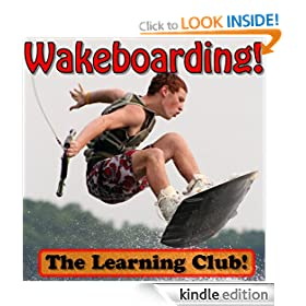 Wakeboarding! Learn About Wakeboarding And Learn To Read - The Learning Club! (45+ Photos of Wakeboarding)