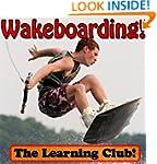 Wakeboarding! Learn About Wakeboardin...