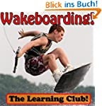 Wakeboarding! Learn About Wakeboardin...