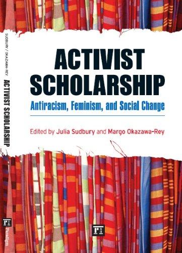 Activist Scholarship: Antiracism, Feminism, and Social...
