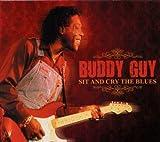 echange, troc Buddy Guy - Sit & Cry the Blues