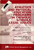 img - for Athletics and physical education programs in Catholic schools: Legal issues : a guide for administrators, athletic directors, physical education teachers, and coaches book / textbook / text book
