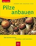 Pilze anbauen: Die besten Arten. Anzi...