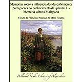 Memorias sobre a influencia dos descobrimentos portuguezes no conhecimento das plantas I.: Memoria sobre a Malagueta...