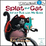 Splat the Cat and the Duck with No Quack | Rob Scotton