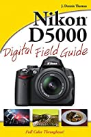 Nikon D5000 Digital Field Guide